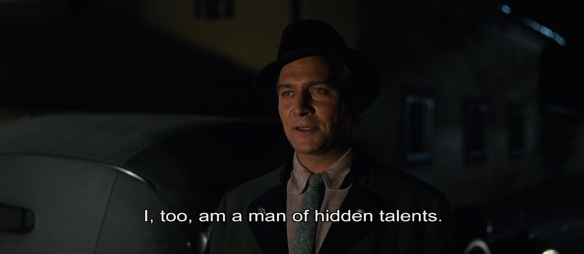 I, too, am a man of hidden talents.